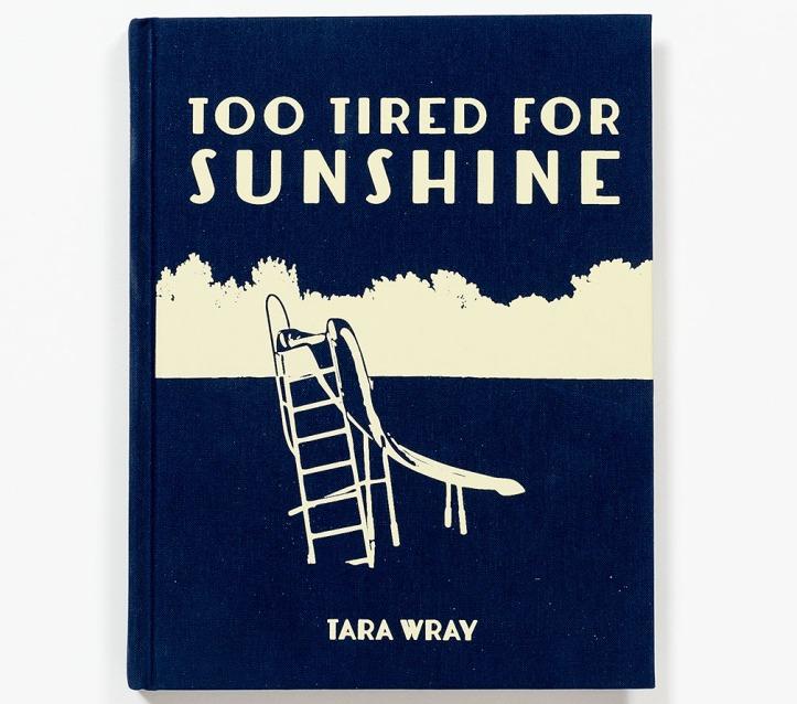 Tara_Wray_Too-Tired_for_Sunshine_cover