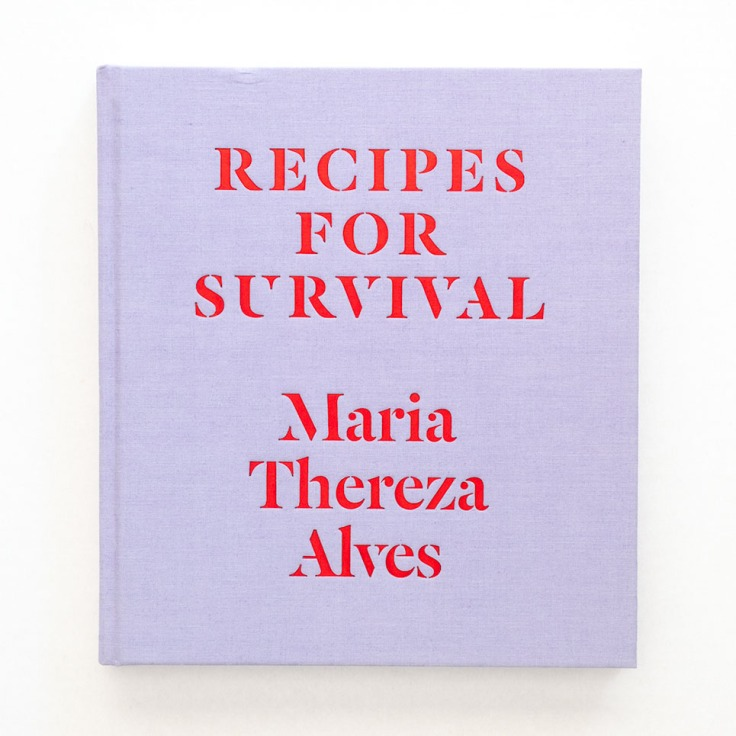 Maria_Thereza_Alves_Recipes-For-Survival-cover